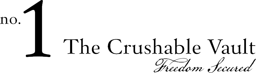 The Crushable Vault